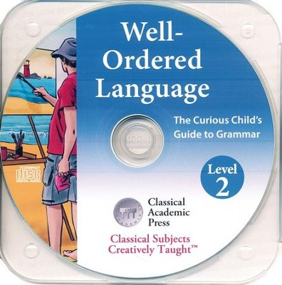 Well-Ordered Language 2A: The Curious Child's Guide to Grammar, Audio CD  -     By: Tammy Peters, Daniel Coupland Ph.D.
