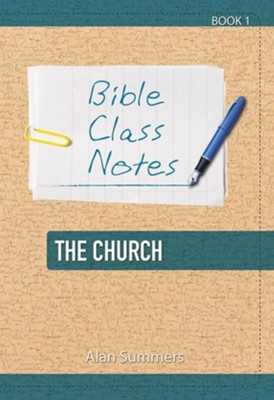Bible Class Notes - The Church  -     By: Alan Summers