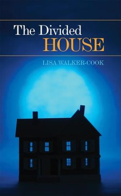 The Divided House - eBook  -     By: Lisa Walker-Cook