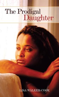 The Prodigal Daughter - eBook  -     By: Lisa Walker-Cook