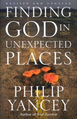 Finding God in Unexpected Places   -     By: Philip Yancey
