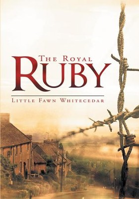 The Royal Ruby - eBook  -     By: Little Fawn Whitecedar