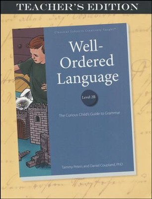 Well-Ordered Language Level 2B Teacher's Edition   -     By: Tammy Peters, Daniel Coupland