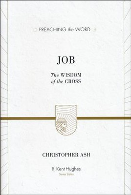 Job: The Wisdom of the Cross  -     By: Christopher Ash