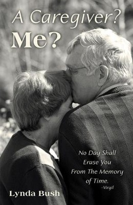 A Caregiver? Me? - eBook  -     By: Lynda Bush