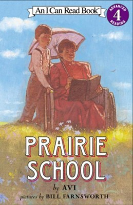 Prairie School   -     By: Avi     Illustrated By: Bill Farnsworth