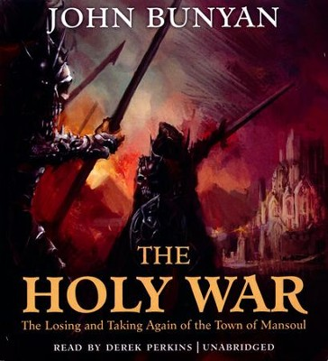 The Holy War: The Losing and Taking Again of the Town of Mansoul - unabridged audiobook on CD  -     Narrated By: Derek Perkins     By: John Bunyan