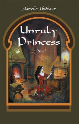 Unruly Princess - eBook  -     By: Marcelle Thi Baux