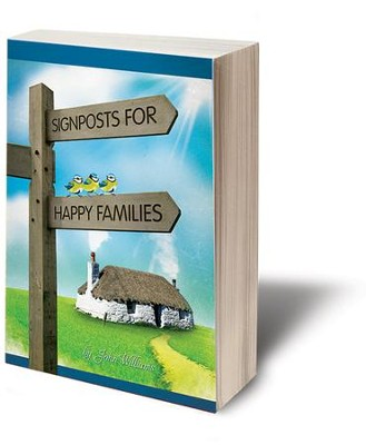 Signposts for Happy Families  -     By: John Williams