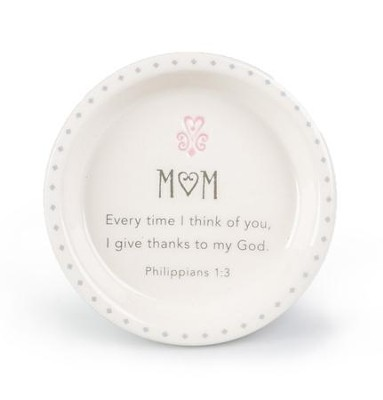 Mom, Every Time I Think of You, Trinket Dish     -