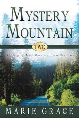 Mystery Mountain Two: The Saga of Harsh Mountain Living Continues - eBook  -
