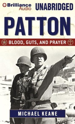 Patton: Blood, Guts, and Prayer - unabridged audiobook on CD  -     Narrated By: Grover Gardner     By: Michael Keane