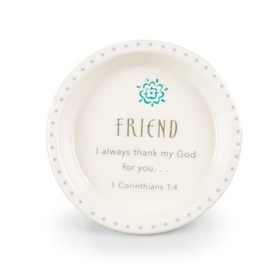Friend, I Always Thank My God For You Trinket Dish  -