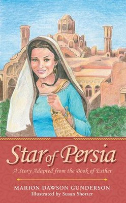 Star of Persia: A Story Adapted from the Book of Esther - eBook  -     By: Marion Dawson Gunderson