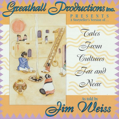Tales From Cultures Far And Near  -     Narrated By: Jim Weiss     By: Jim Weiss