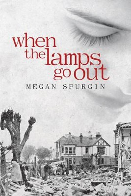 When the Lamps Go Out - eBook  -     By: Megan Spurgin