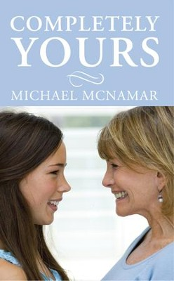 Completely Yours - eBook  -     By: Michael McNamar