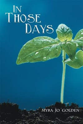 In Those Days - eBook  -     By: Myra Jo Golden