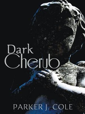 Dark Cherub - eBook  -     By: Parker J. Cole