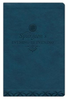 Evening by Evening: A New Edition of the Classic Devotional Based on the ESV, TruTone  -     By: Charles H. Spurgeon, Alistair Begg