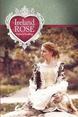 Ireland Rose - eBook  -     By: Patricia Strefling