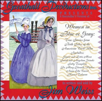 Women in Blue or Gray: True Stories from Both Sides of the American Civil War  -     Narrated By: Jim Weiss     By: Jim Weiss