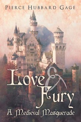Love & Fury, a Medieval Masquerade - eBook  -     By: Pierce Hubbard Gage