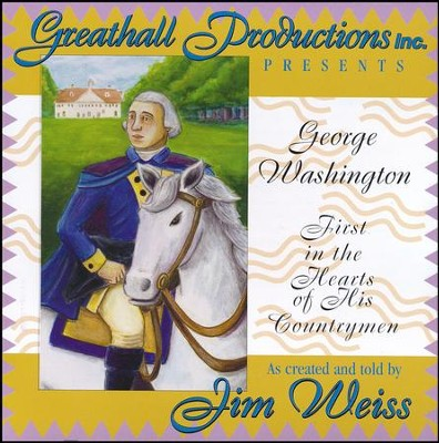 George Washington: First in the Hearts of His  Countrymen CD  -     By: Jim Weiss