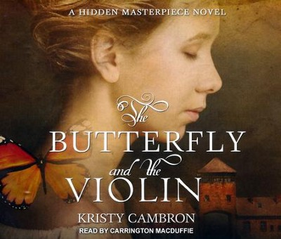 The Butterfly and the Violin - unabridged audio book on CD  -     Narrated By: Carrington MacDuffie     By: Kristy Cambron