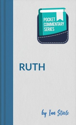 Pocket Commentary -Ruth  -     By: Ian Steele
