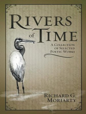 Rivers of Time - eBook  -     By: Richard G. Moriarty