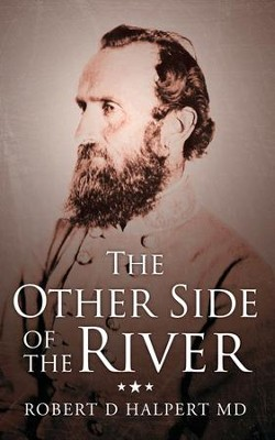 The Other Side of the River - eBook  -     By: Robert D. Halpert M.D.