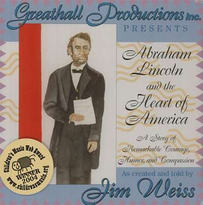 Abraham Lincoln and the Heart of America: A Story of Remarkable Courage, Humor and Compassion - Audiobook on CD  -     By: Jim Wiess