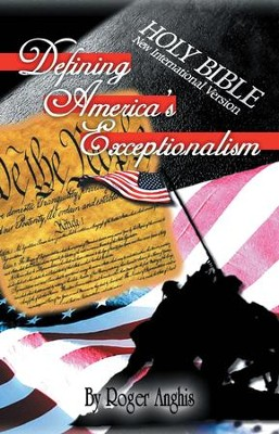 Defining Americas Exceptionalism - eBook  -     By: Roger Anghis