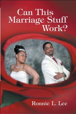 Can This Marriage Stuff Work? - eBook  -     By: Ronnie Lee