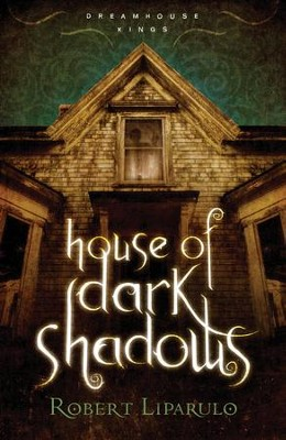 House of Dark Shadows - eBook  -     By: Robert Liparulo