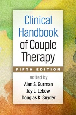 Clinical Handbook of Couple Therapy, Fifth Edition   -     Edited By: Alan S. Gurman, Jay L. Lebow, Douglas K. Snyder