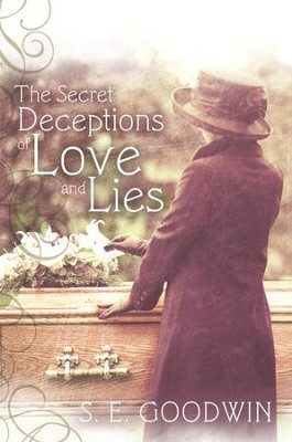 The Secret Deceptions of Love and Lies - eBook  -     By: S.E. Goodwin