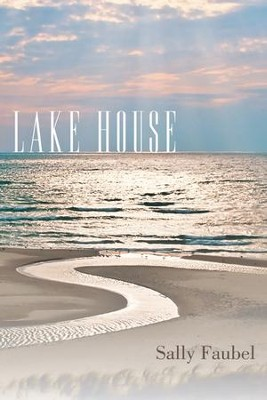 Lake House - eBook  -     By: Sally Faubel