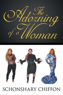 The Adorning of a Woman - eBook  -     By: Schonshary Chiffon