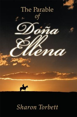 The Parable of Dona Ellena - eBook  -     By: Sharon Torbett