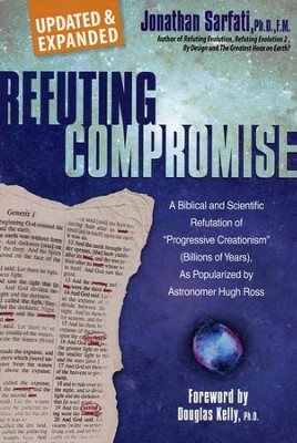 Refuting Compromise  -     By: Jonathan Sarfati