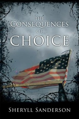 The Consequences of Choice - eBook  -     By: Sheryll Sanderson