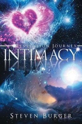 Intimacy: Revelation Journey - eBook  -     By: Steven Burger