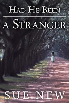 Had He Been a Stranger - eBook  -     By: Sue New