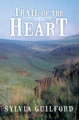 Trail of the Heart - eBook  -     By: Sylvia Guilford