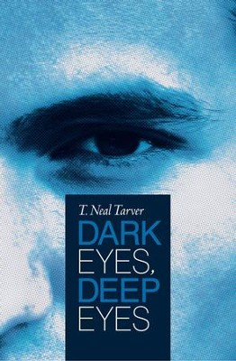 Dark Eyes, Deep Eyes - eBook  -     By: T. Neal Tarver