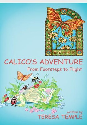 Calico's Adventure: From Footsteps to Flight - eBook  -     By: Teresa Temple