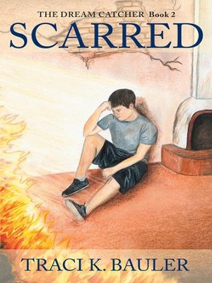 Scarred: The Dream Catcher Book 2 - eBook  -     By: Traci K. Bauler