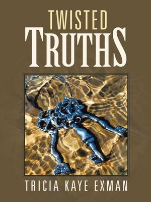 Twisted Truths - eBook  -     By: Tricia Kaye Exman